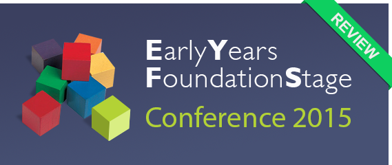 EYFS Conference 2015 Review